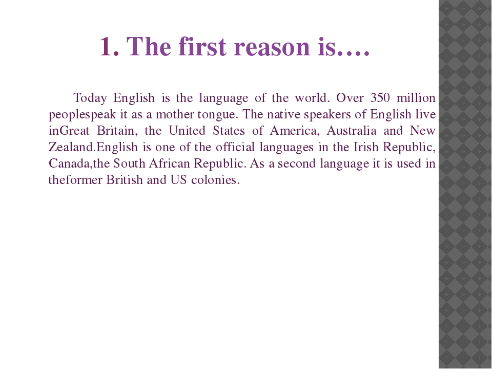 Today English is the language of the world. Over 350 million peoplespeak it...