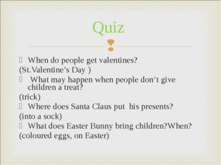 When do people get valentines? (St.Valentine's Day ) What may happen when peo