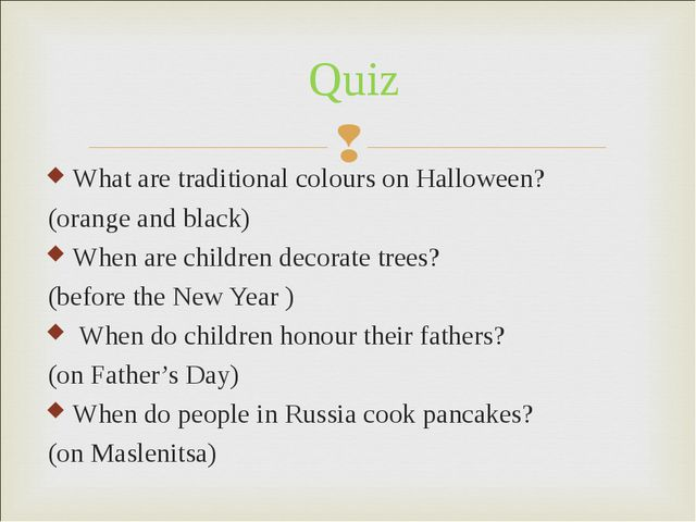 What are traditional colours on Halloween? (orange and black) When are childr...