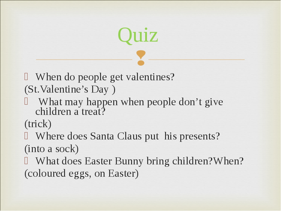 When do people get valentines? (St.Valentine's Day ) What may happen when peo...