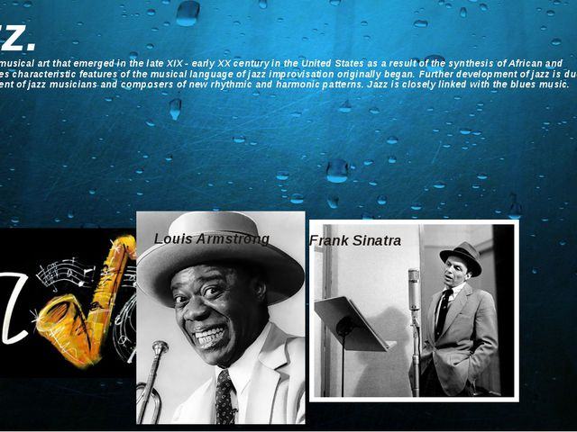 Jazz. Jazz - a form of musical art that emerged in the late XIX - early XX ce...