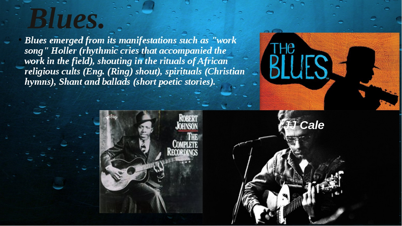 "Blues. Blues emerged from its manifestations such as ""work song"" Holler (rhyt..."