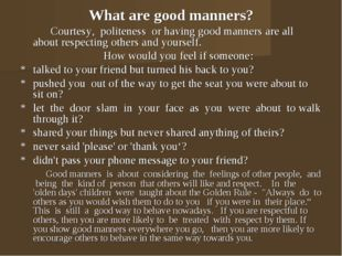 What are good manners? Courtesy, politeness or having good manners are all ab