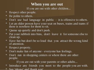 When you are out If you are out with other children... * Respect other peopl