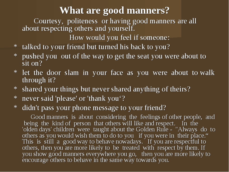 What are good manners? Courtesy, politeness or having good manners are all ab...