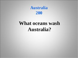 Australia 200 What oceans wash Australia?