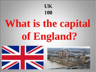 UK 100 What is the capital of England?