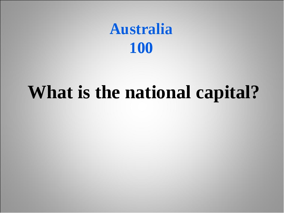 Australia 100 What is the national capital?