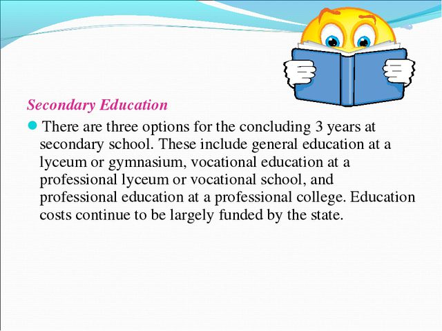 Secondary Education There are three options for the concluding 3 years at sec...