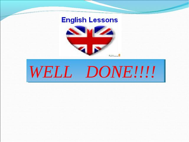 WELL DONE!!!!