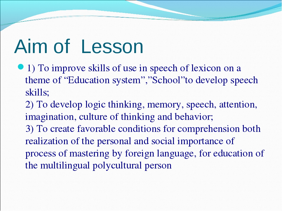 Aim of Lesson 1) To improve skills of use in speech of lexicon on a theme of...