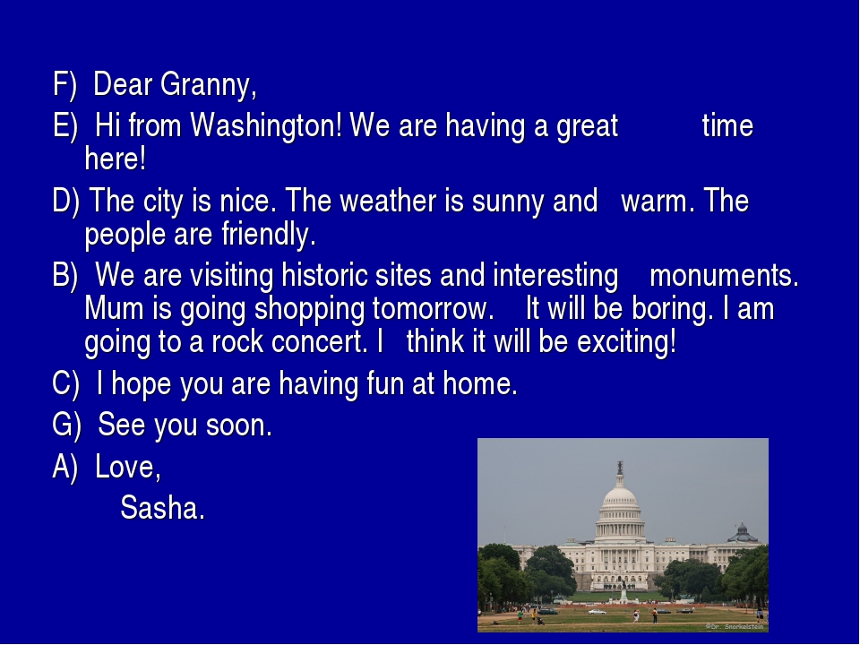 F) Dear Granny, E) Hi from Washington! We are having a great time here! D) Th...