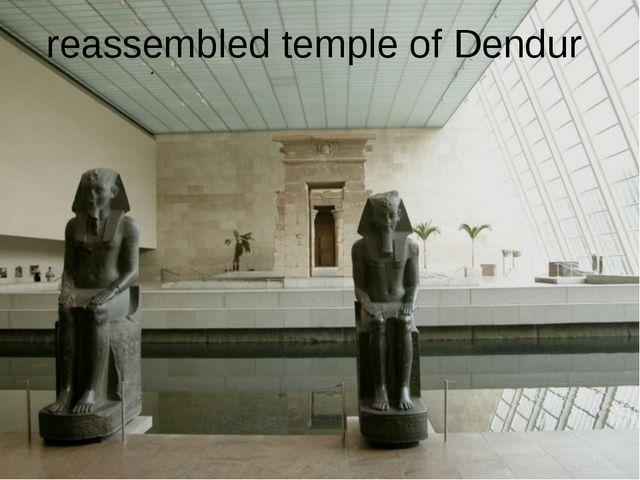 reassembled temple of Dendur