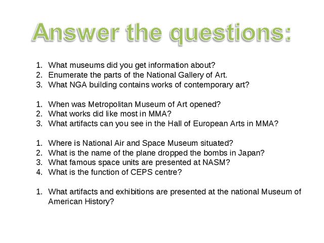 What museums did you get information about? Enumerate the parts of the Nation...