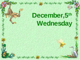 December,5th Wednesday