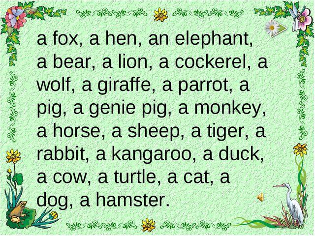 a fox, a hen, an elephant, a bear, a lion, a cockerel, a wolf, a giraffe, a...