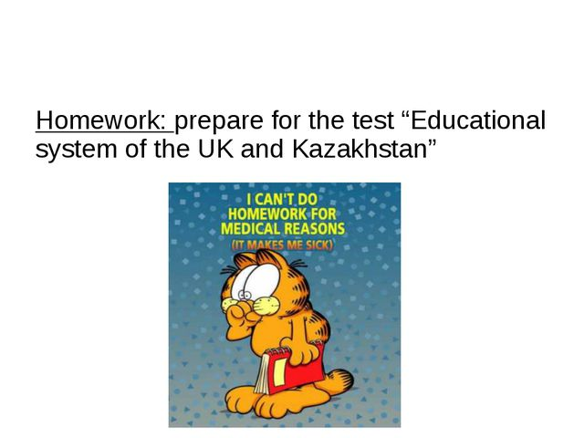 """Homework: prepare for the test """"Educational system of the UK and Kazakhstan"""""""