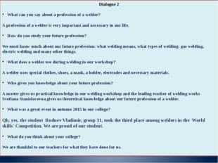 Dialogue 2 What can you say about a profession of a welder? A profession of a