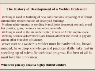 The History of Development of a Welder Profession. Welding is used in buildi