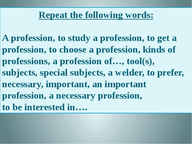 Repeat the following words: A profession, to study a profession, to get a pro...