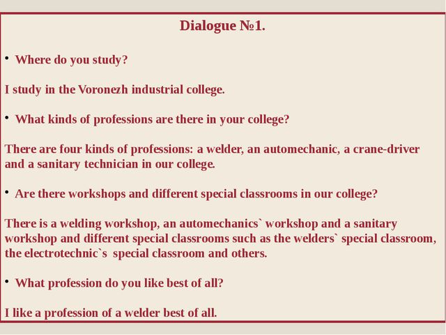 Dialogue №1. Where do you study? I study in the Voronezh industrial college....