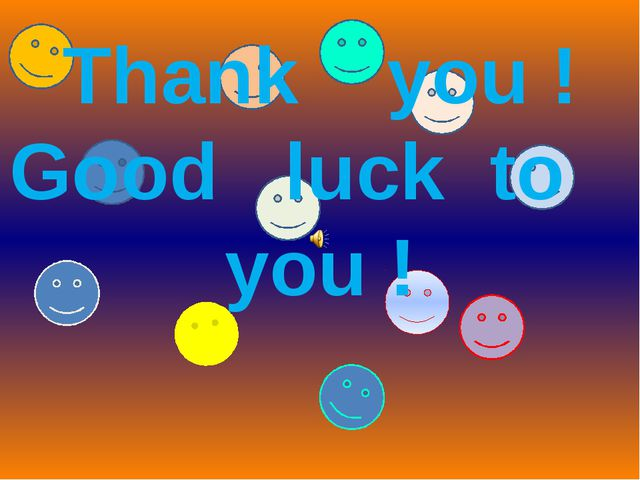 Thank you ! Good luck to you !