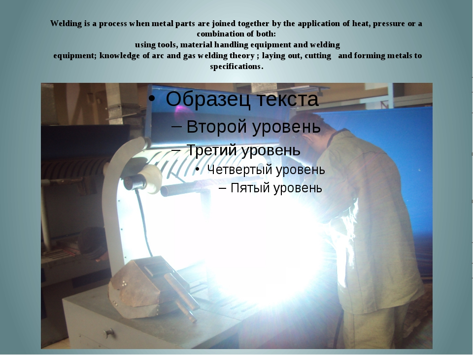 Welding is a process when metal parts are joined together by the application...
