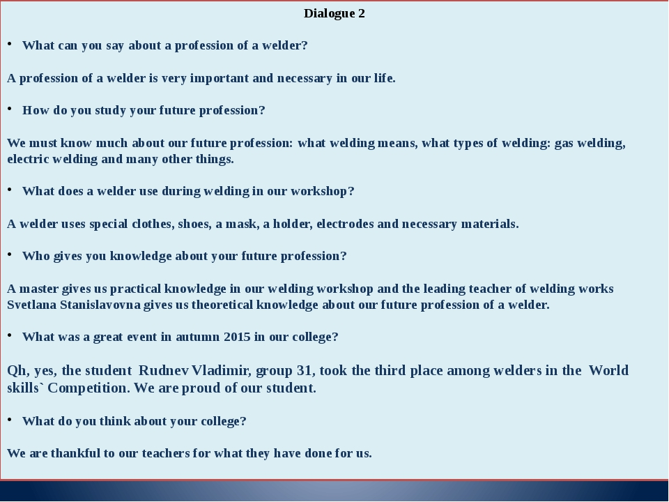 Dialogue 2 What can you say about a profession of a welder? A profession of a...