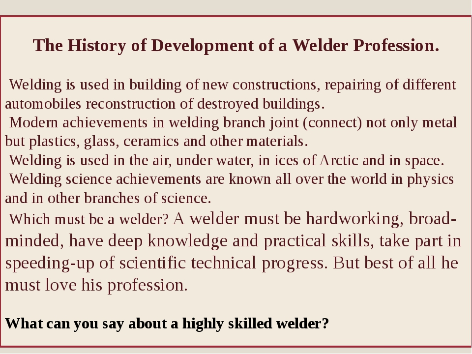 The History of Development of a Welder Profession. Welding is used in buildi...