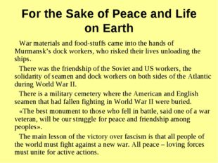 For the Sake of Peace and Life on Earth War materials and food-stuffs came in