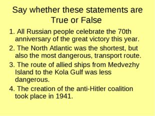 Say whether these statements are True or False 1. All Russian people celebrat