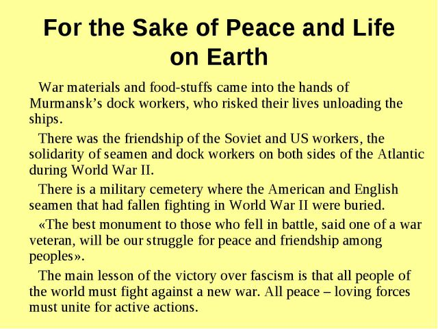 For the Sake of Peace and Life on Earth War materials and food-stuffs came in...