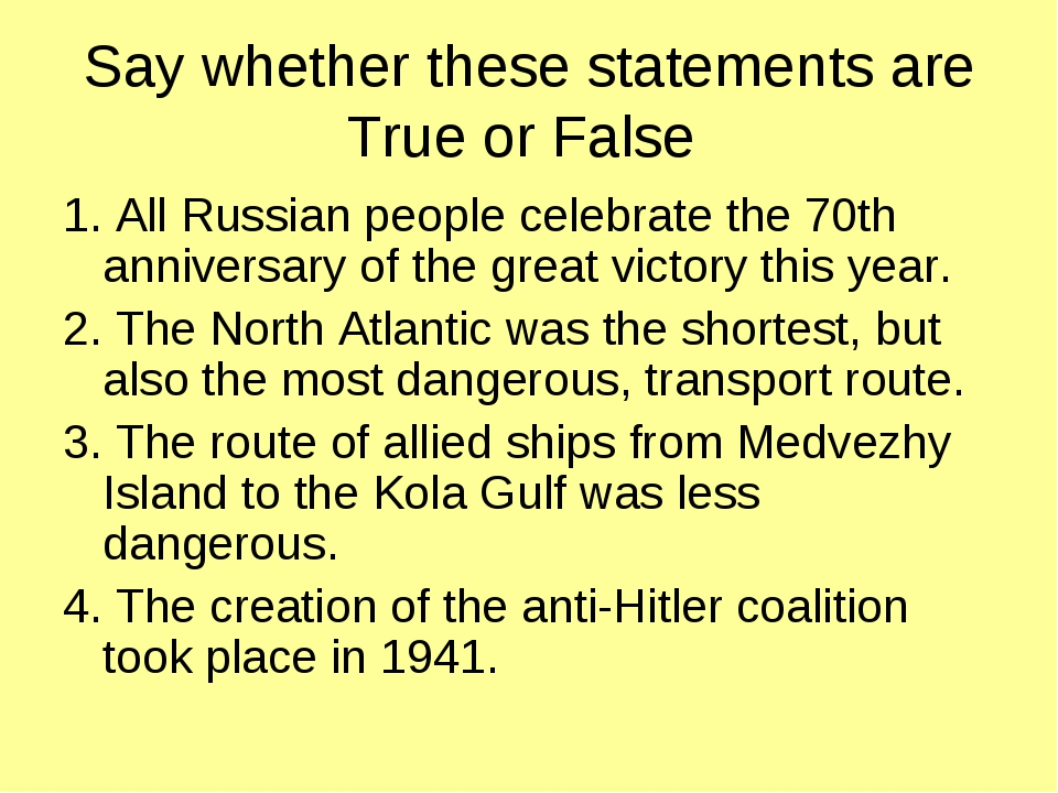 Say whether these statements are True or False 1. All Russian people celebrat...