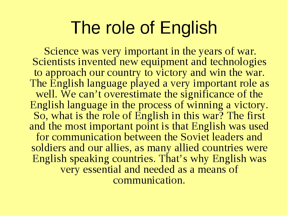 The role of English Science was very important in the years of war. Scientist...