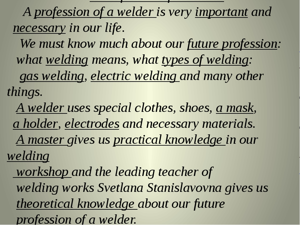 A Profession of a Welder. A profession of a welder is very important and nece...