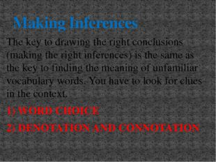 Making Inferences The key to drawing the right conclusions (making the right