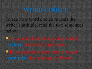 WORD CHOICE To see how word choice reveals the writer's attitude, read the tw
