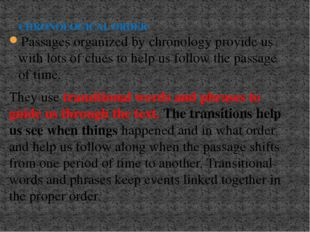 Passages organized by chronology provide us with lots of clues to help us fol