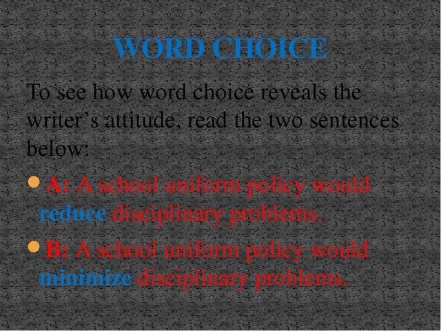 WORD CHOICE To see how word choice reveals the writer's attitude, read the tw...