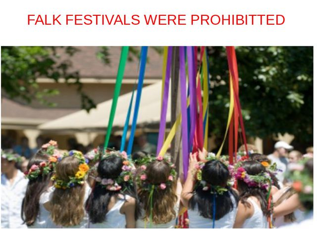 FALK FESTIVALS WERE PROHIBITTED