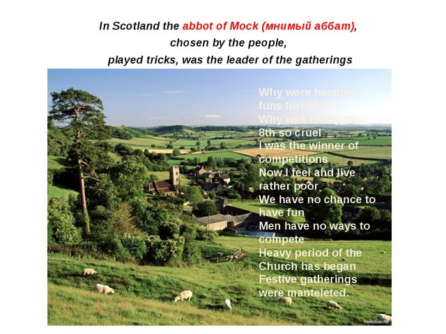In Scotland the abbot of Mock (мнимый аббат), chosen by the people, played tr...