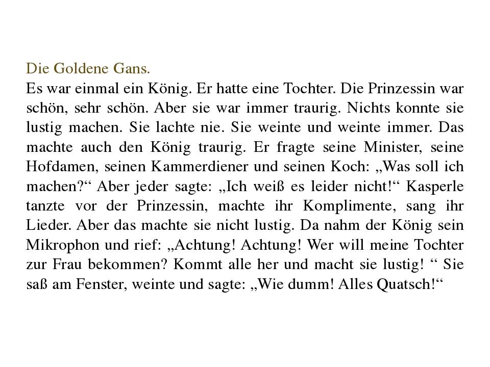 Die Goldene Gans. Es war einmal ein König. Er hatte eine Tochter. Die Prinzes...