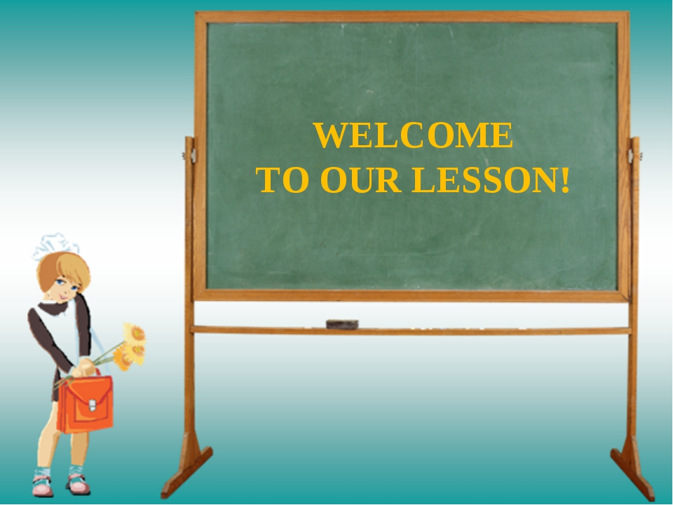 WELCOME TO OUR LESSON!