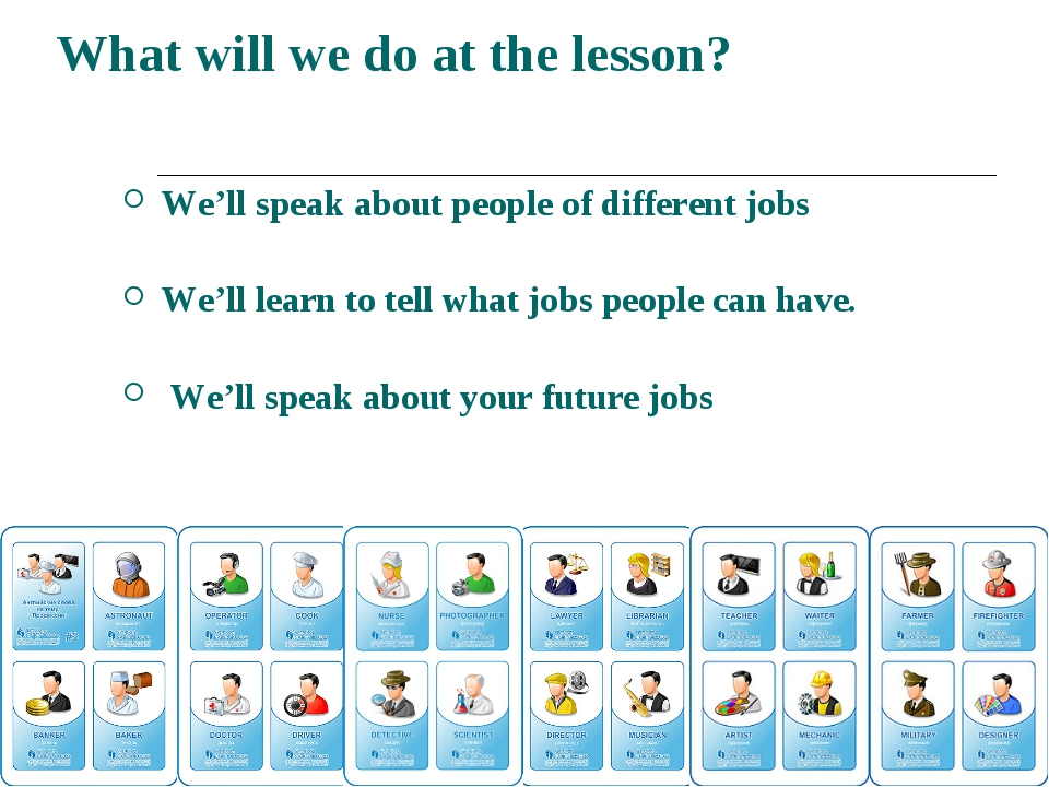 We'll speak about people of different jobs We'll learn to tell what jobs peo...