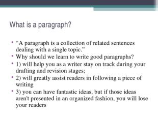 """What is a paragraph? """"A paragraph is a collection of related sentences dealin"""