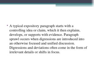 A typical expository paragraph starts with a controlling idea or claim, which