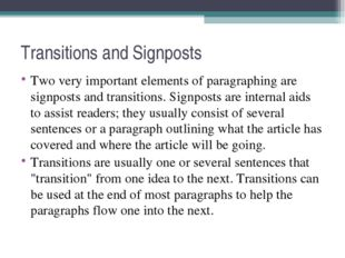 Transitions and Signposts Two very important elements of paragraphing are sig