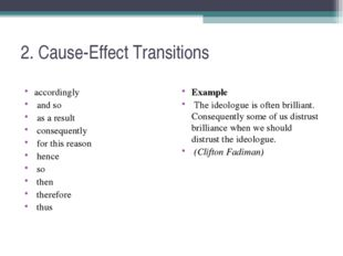 2. Cause-Effect Transitions accordingly and so as a result consequently for t