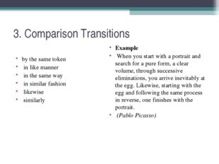 3. Comparison Transitions by the same token in like manner in the same way in