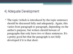 4) Adequate Development The topic (which is introduced by the topic sentence)